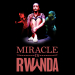 NEW YORK: Miracle in Rwanda Apr 4 @ The Lion Theatre