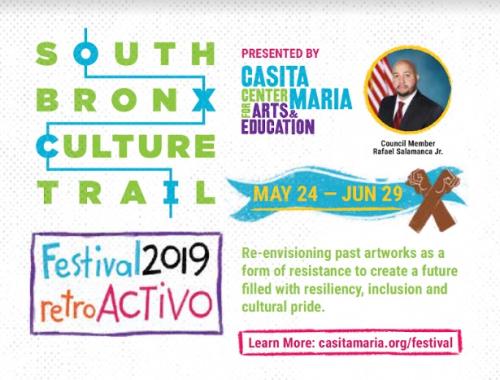 NEW YORK: 2019 Casita Maria South Bronx Culture Trail Festival 2019 May 24-June 29th