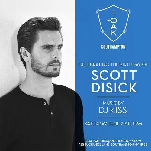 Scott Disick's Bday Celebration with DJ Kiss June 21 @ 1OAK Southampton
