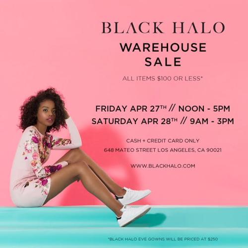 LOS ANGELES: Black Halo Warehouse Sale Apr 27 & 28 @ Black Halo