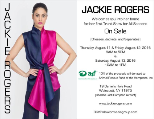 NEW YORK: Jackie RogersTrunk Show Hamptons 2016 Aug 11 @Private Residence