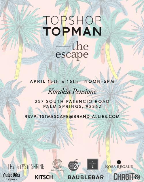 LOS ANGELES: TOPMAN TOPSHOP The Escape, April 15th & 16th  @ Korakia