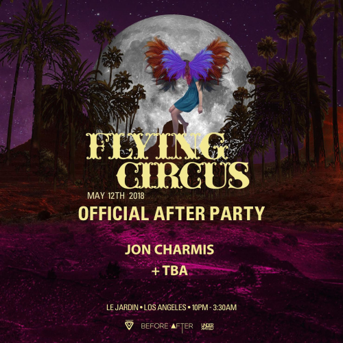 LOS ANGELES: Flying Circus LA Afterparty May 12 @ Le Jardin